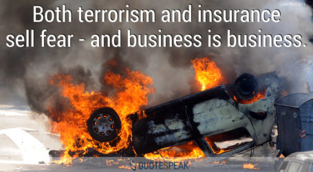 Both terrorism and insurance sell fear - and business is business - Liam McCurry